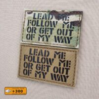 Lead Me Follow Me Get Out My Way Morale Tactical Laser Cut Velcro© Brand Patch